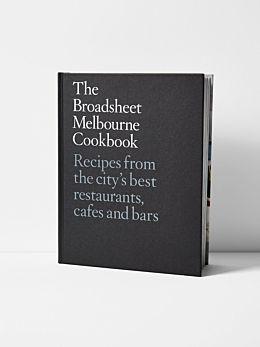 The Broadsheet Melbourne Cookbook by Broadsheet