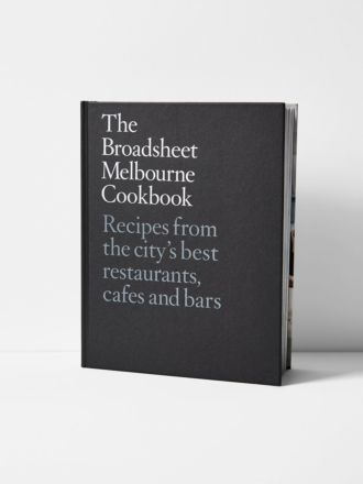The Broadsheet Melbourne Cookbook by Broadsheet